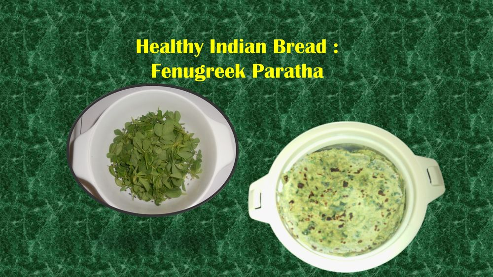Healthy Indian Bread: Fenugreek Paratha - image 1 - student project