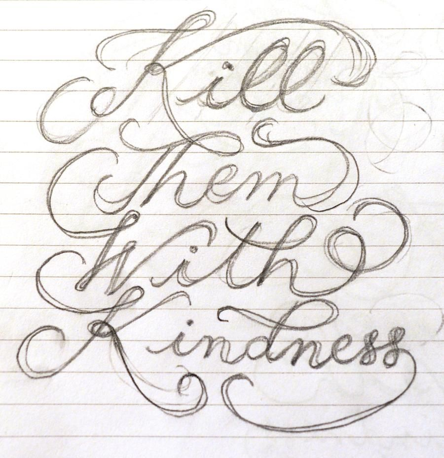 Kill Them with Kindness - image 3 - student project