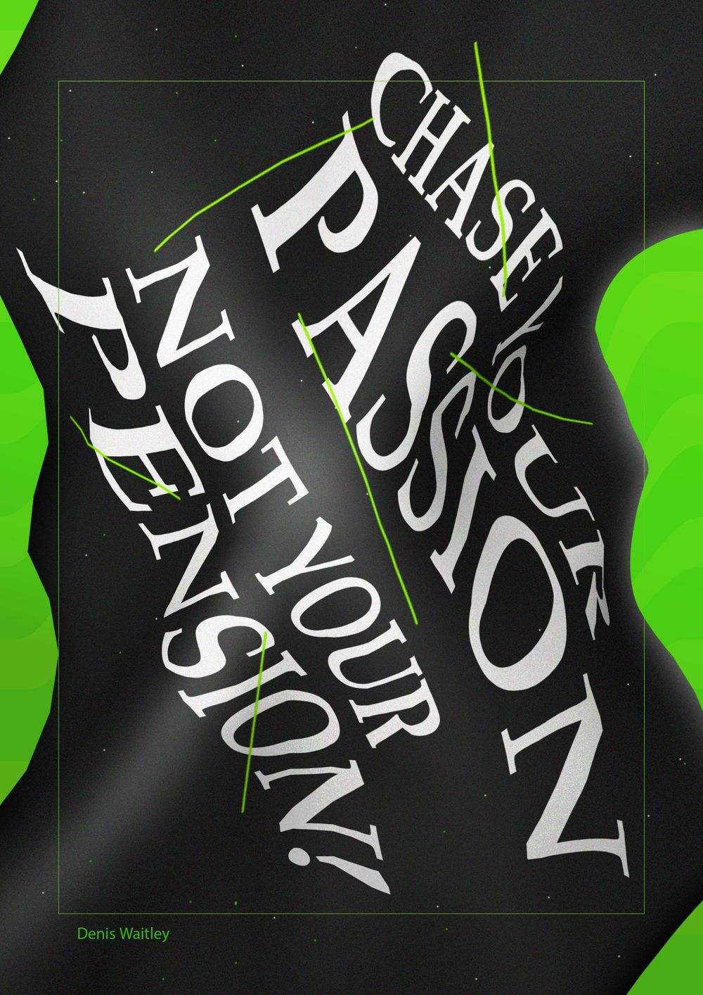 Chase your passion, not your pension. - image 1 - student project