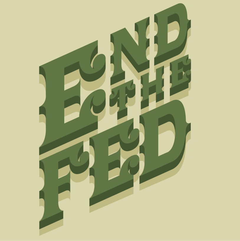 End the Fed - image 1 - student project