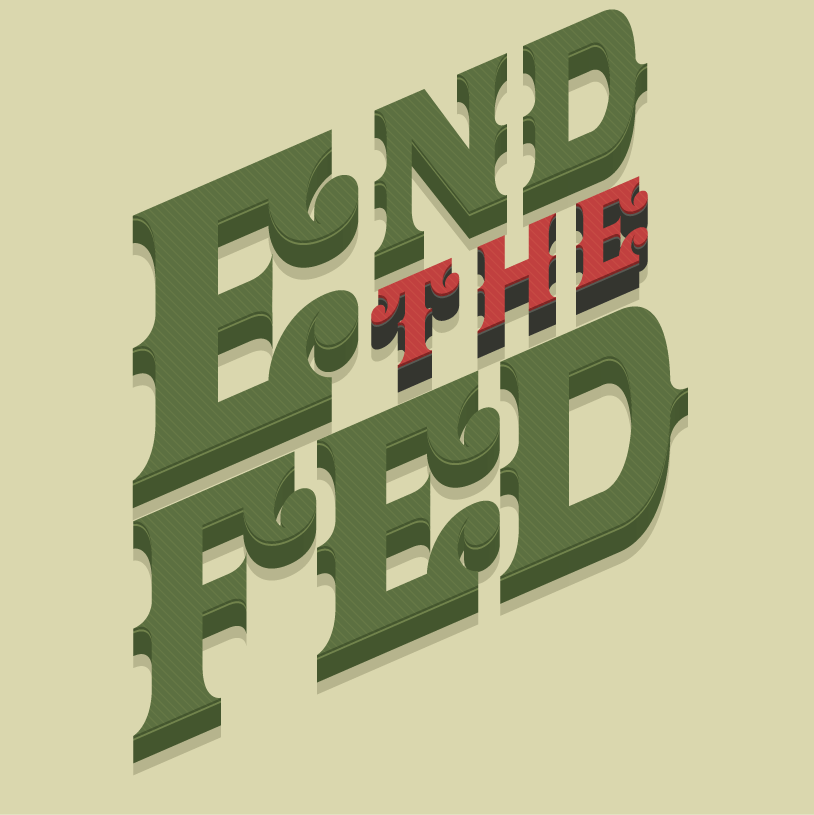 End the Fed - image 2 - student project