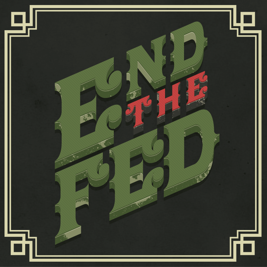 End the Fed - image 3 - student project