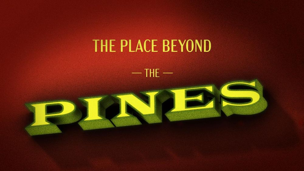 The Place Beyond the Pines - image 1 - student project