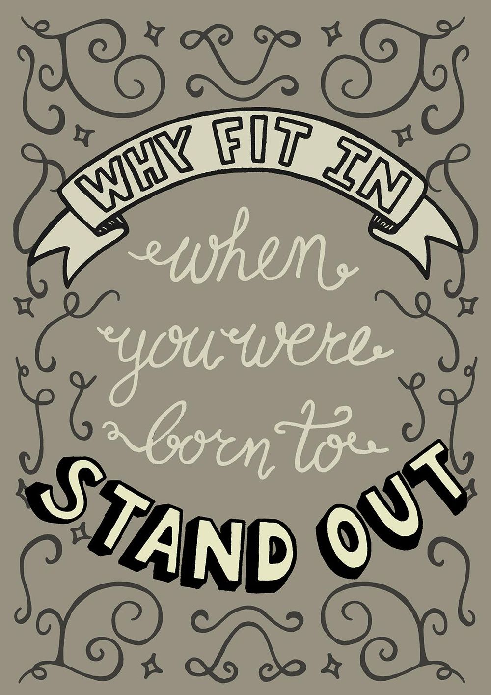 Why fit in when you were born to stand out - image 7 - student project