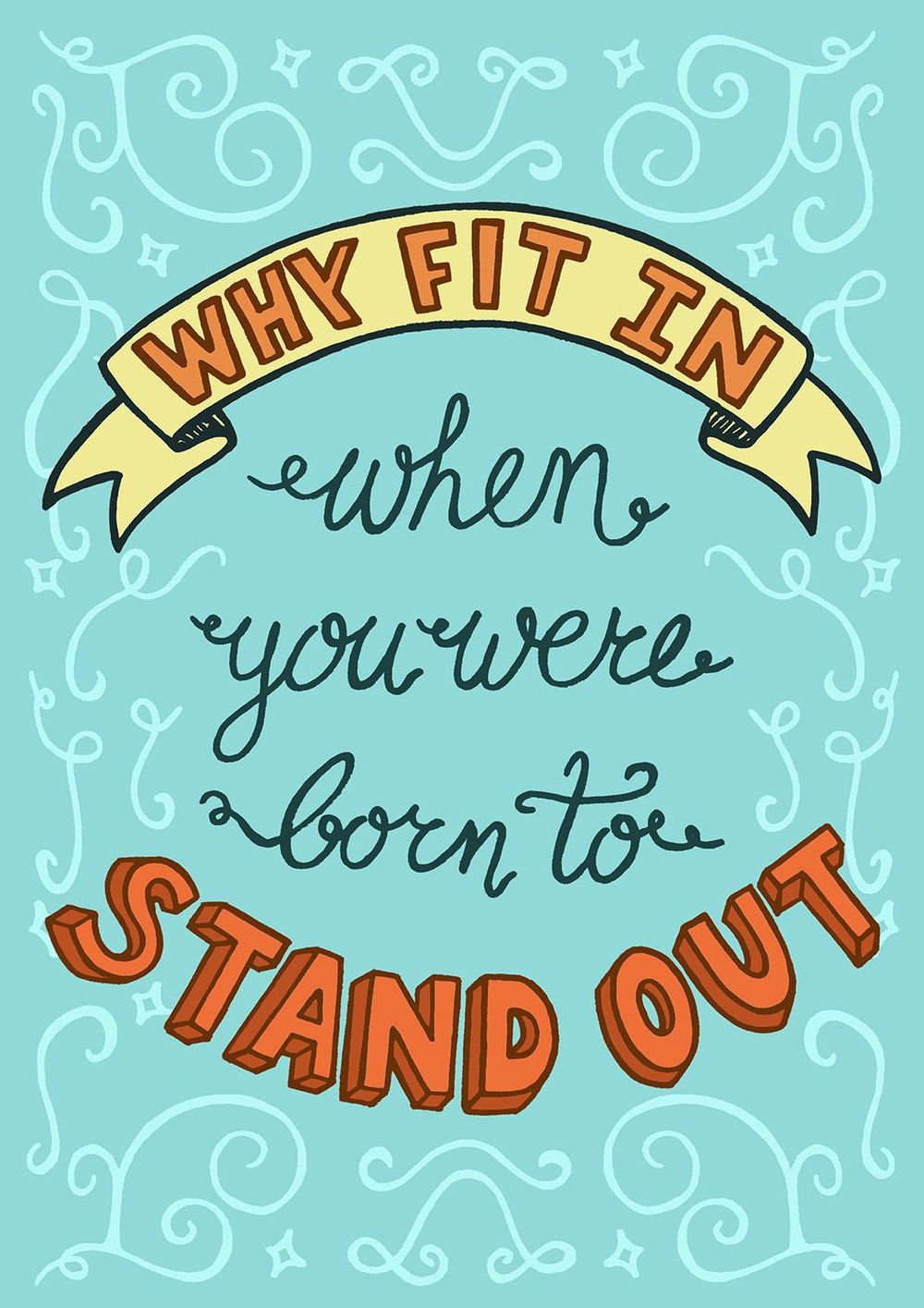 Why fit in when you were born to stand out - image 5 - student project