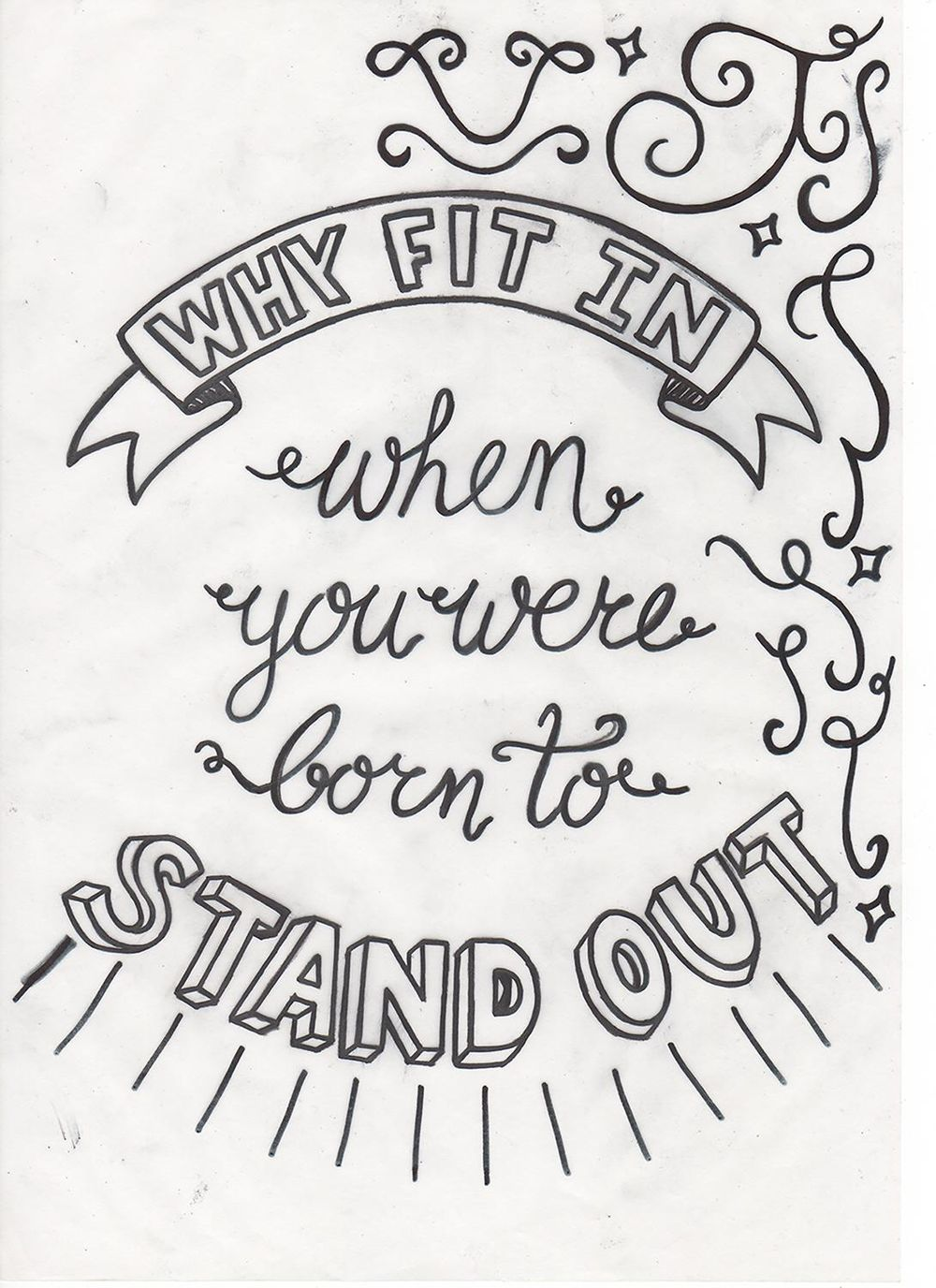 Why fit in when you were born to stand out - image 4 - student project