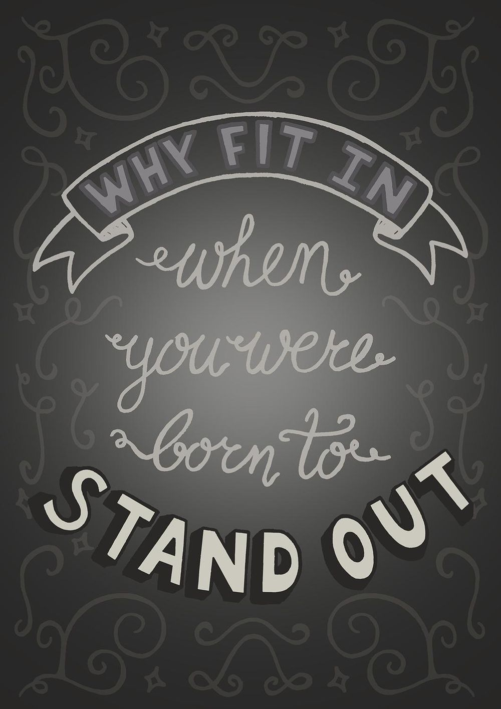 Why fit in when you were born to stand out - image 6 - student project