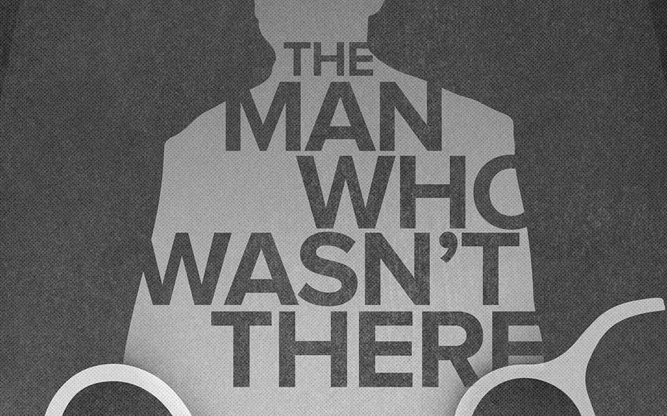 THE MAN WHO WASN'T THERE - image 5 - student project