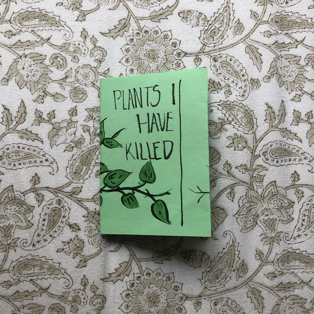 Plants I have killed - image 1 - student project