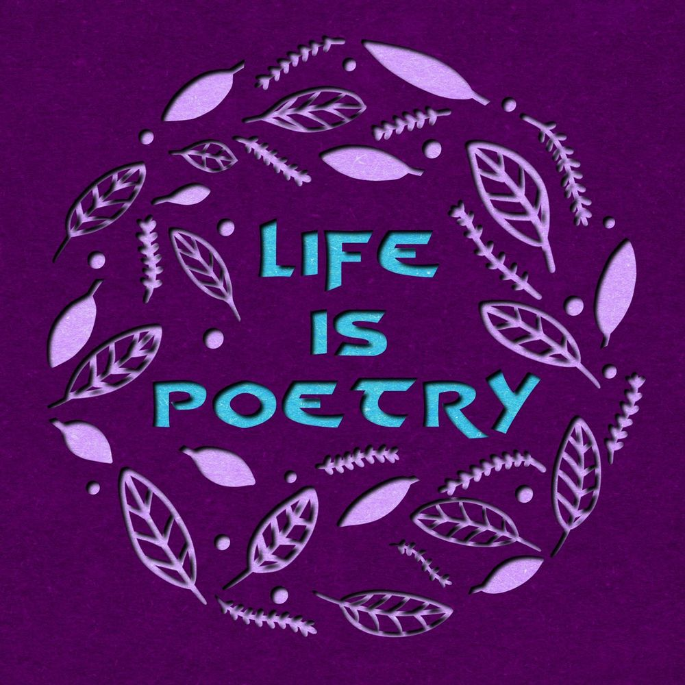 Life is Poetry - image 1 - student project