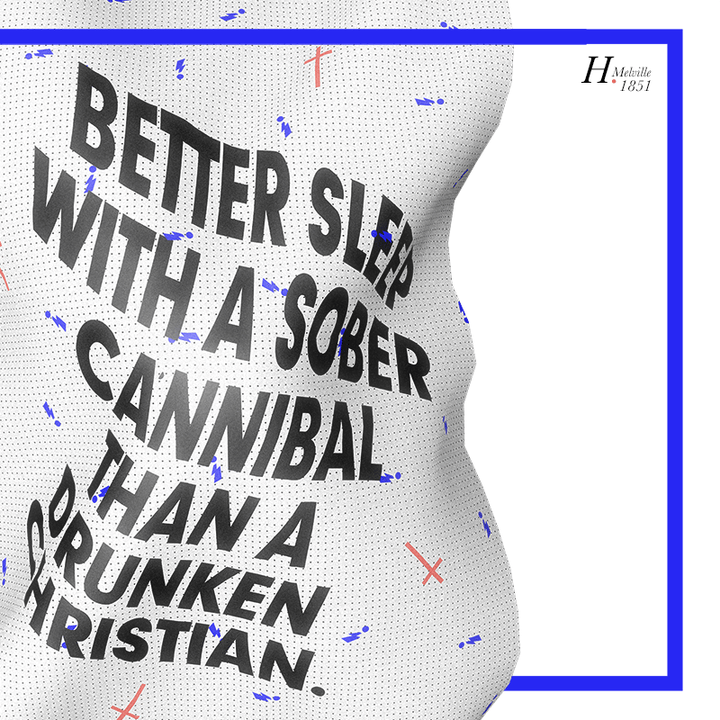 """""""Better sleep with a sober cannibal than a drunken Christian."""" H. Melville  - image 1 - student project"""