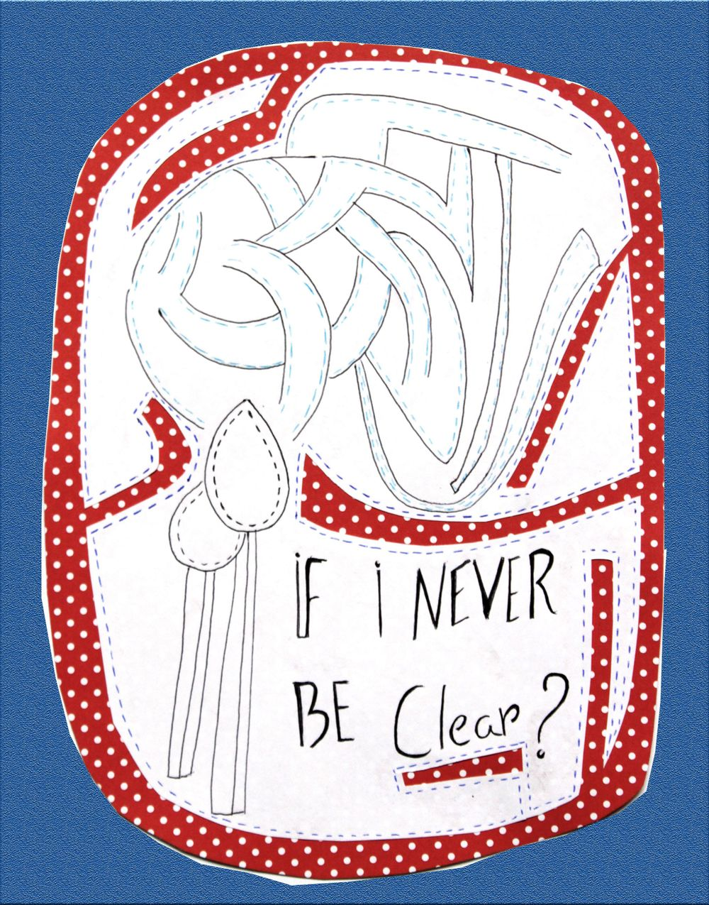 If I never be clear? - image 1 - student project