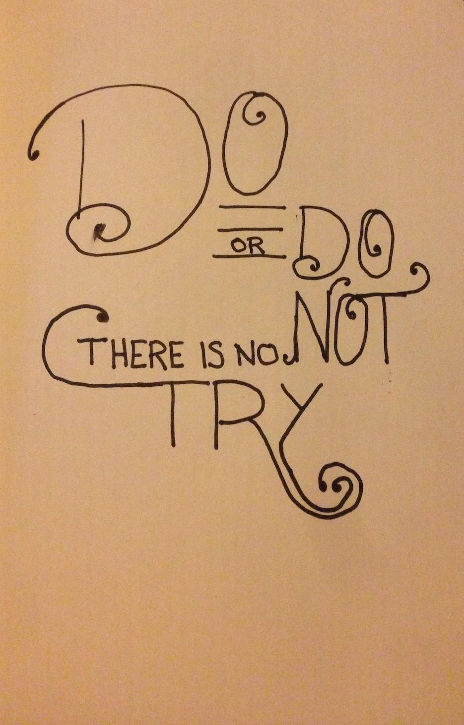 Do or do not, there is no try. - image 12 - student project