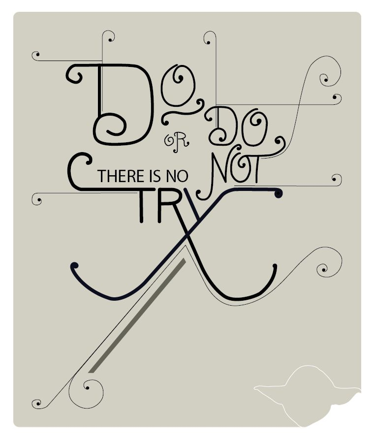 Do or do not, there is no try. - image 1 - student project