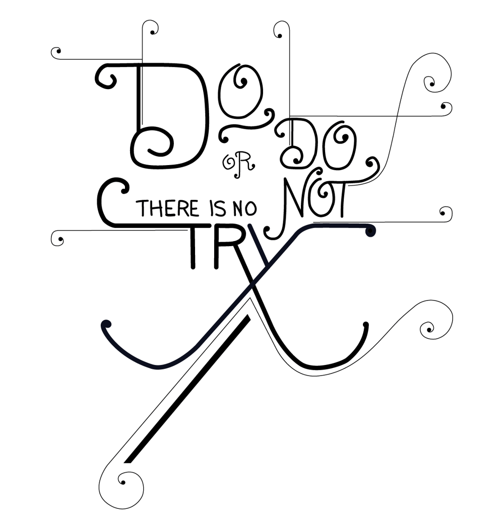 Do or do not, there is no try. - image 2 - student project