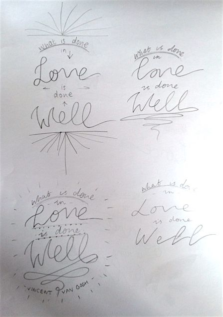 What is done is love is done well - image 2 - student project