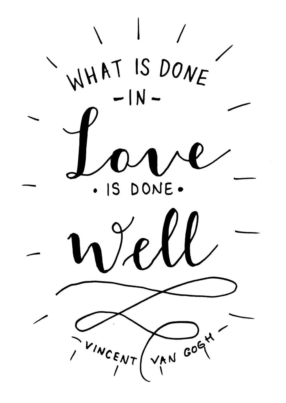 What is done is love is done well - image 3 - student project