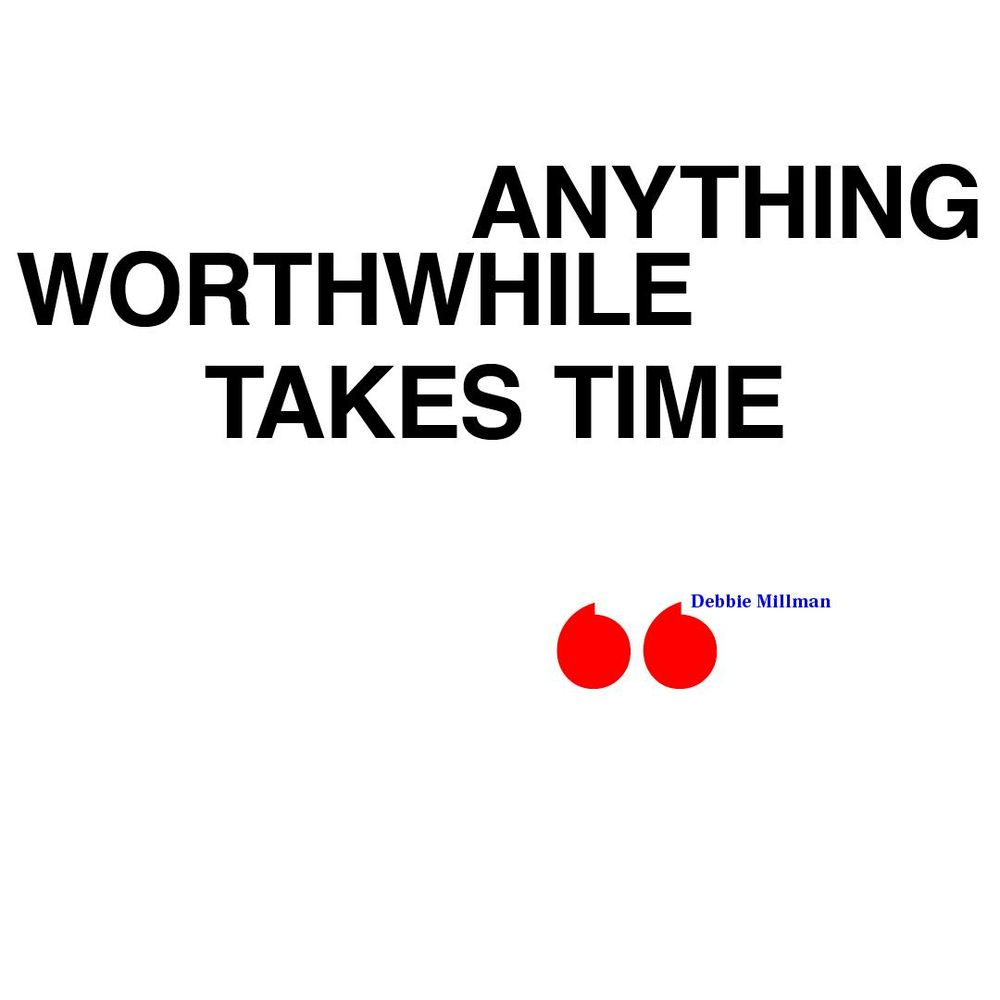 Anything Worthwhile Takes Time - image 12 - student project