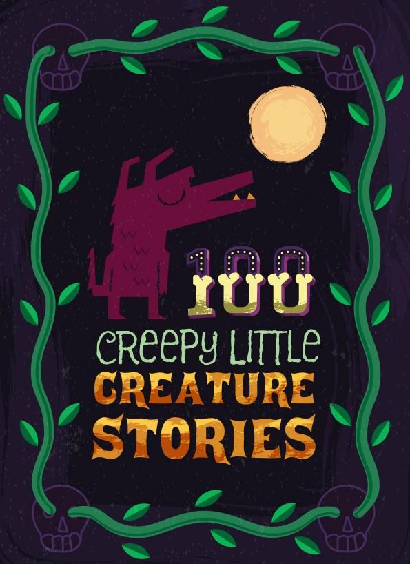 100 Creepy Little Creature Stories - image 7 - student project