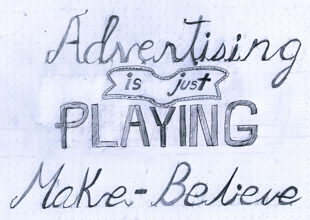 Advertising is Just Playing Make Believe - image 1 - student project