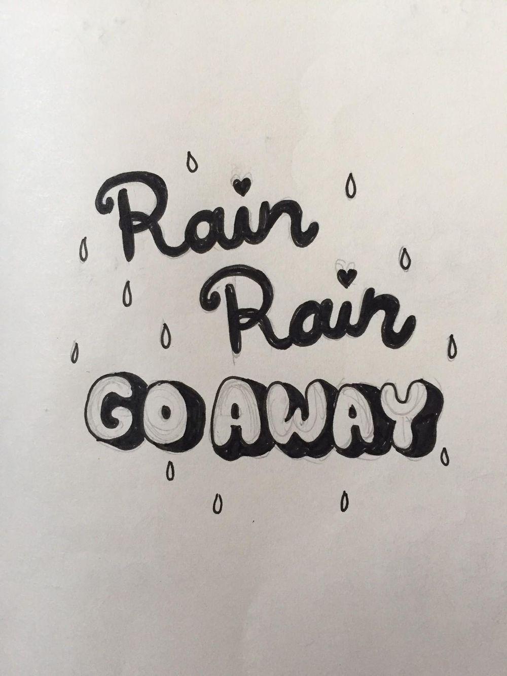 Rain Rain Go Away - image 1 - student project