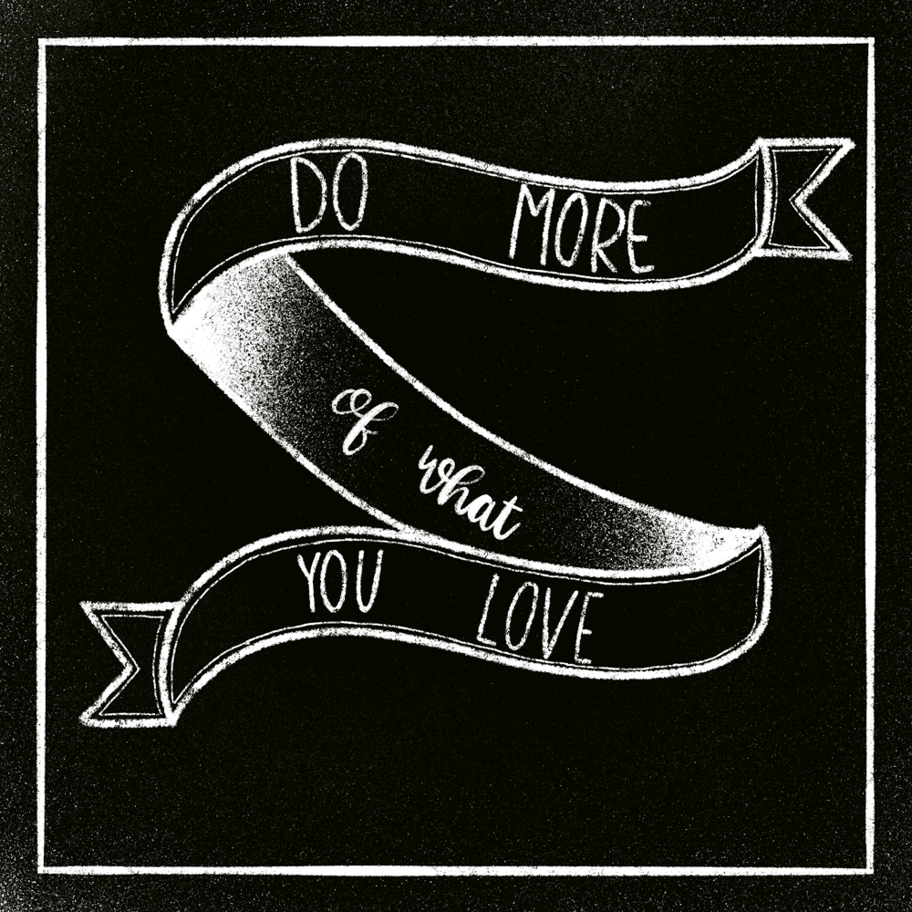 Do More of What You a Love Chalk Lettering Art - image 1 - student project