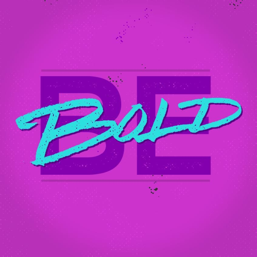 Be Bold - image 1 - student project