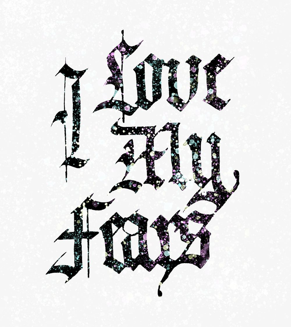 I Love My Fears - Calligraphy Piece - image 1 - student project