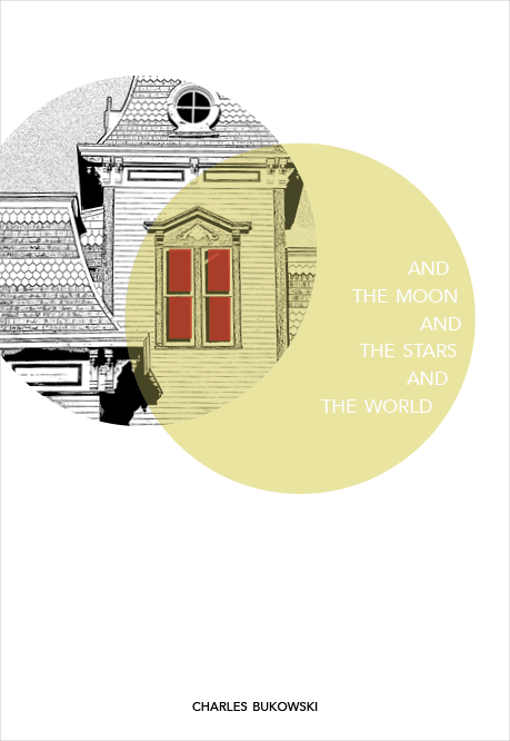 """""""And The Moon And The Stars And The World"""" by Charles Bukowski - image 9 - student project"""