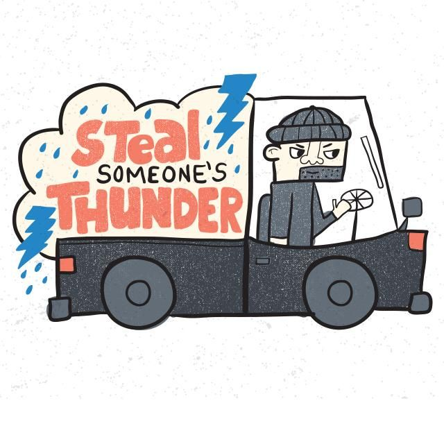 Steal Someone's Thunder - image 6 - student project