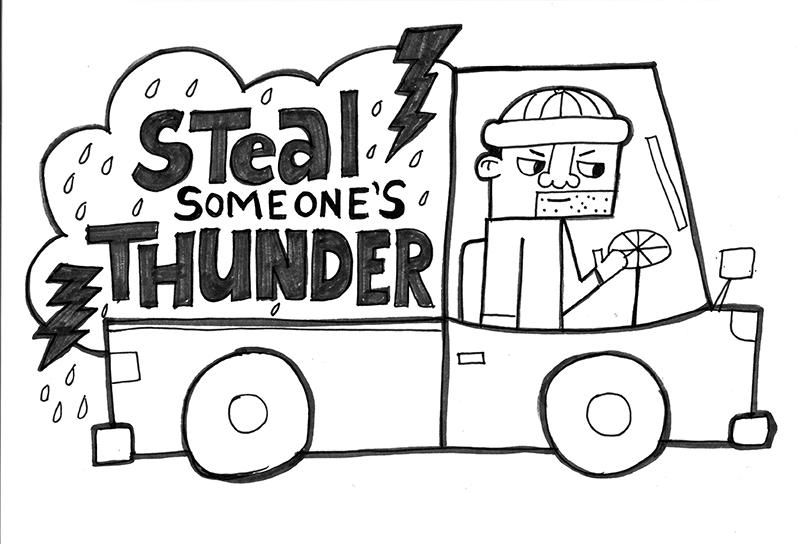 Steal Someone's Thunder - image 5 - student project