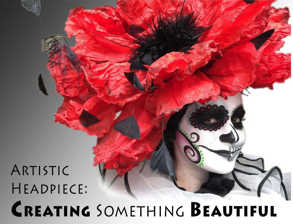 Artistic Headpiece: Make Something Beautiful - image 1 - student project