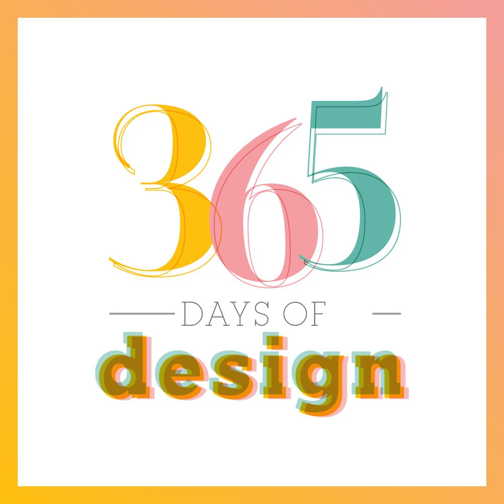 365 Days of Design - image 1 - student project