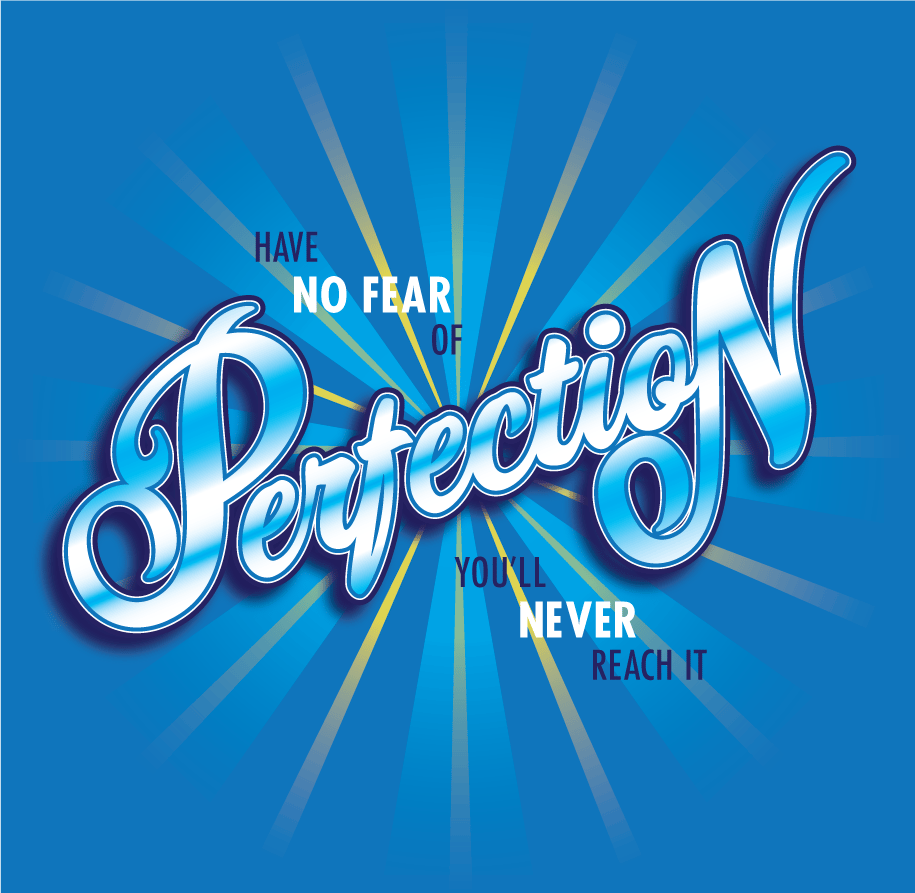 Have no fear of perfection... - image 1 - student project