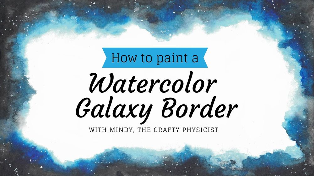 How To Paint a Watercolor Galaxy Border - image 1 - student project