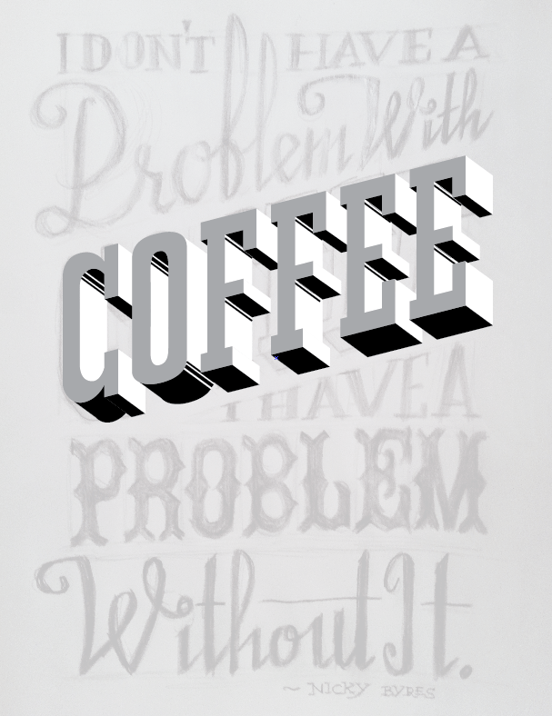 I Don't Have A Problem With Coffee, I Have One Without It - image 5 - student project