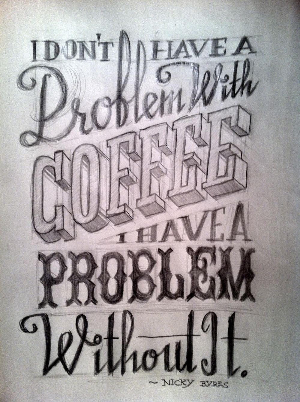 I Don't Have A Problem With Coffee, I Have One Without It - image 6 - student project