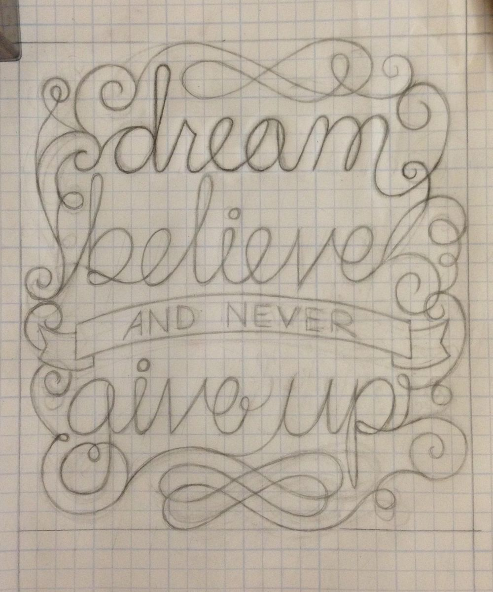 Dream, believe, and never give up - image 8 - student project