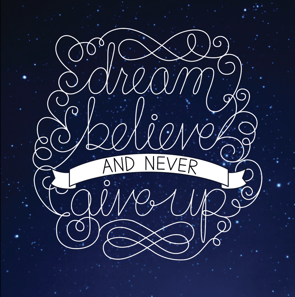 Dream, believe, and never give up - image 4 - student project