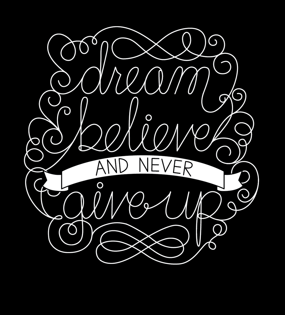 Dream, believe, and never give up - image 5 - student project