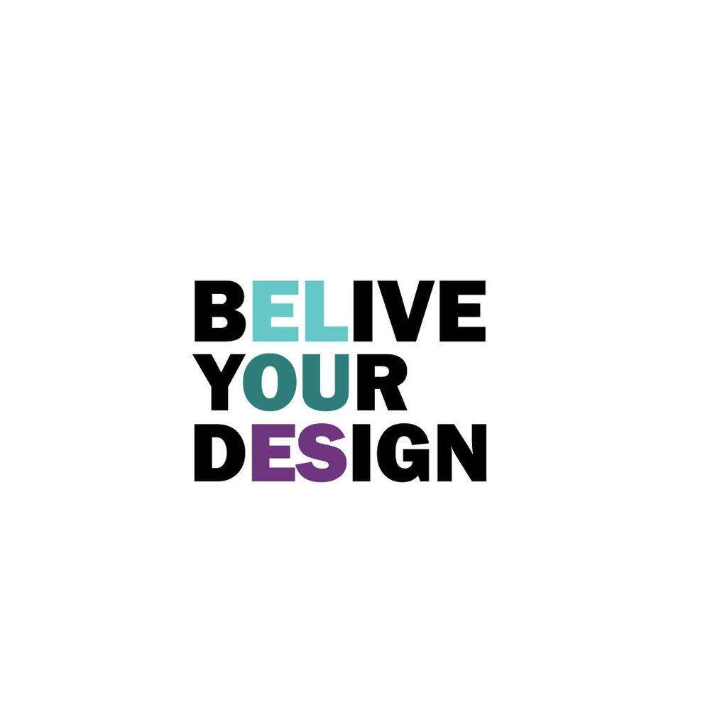 believe your design, and your design can believe you. *This Quote From Me :) - image 1 - student project