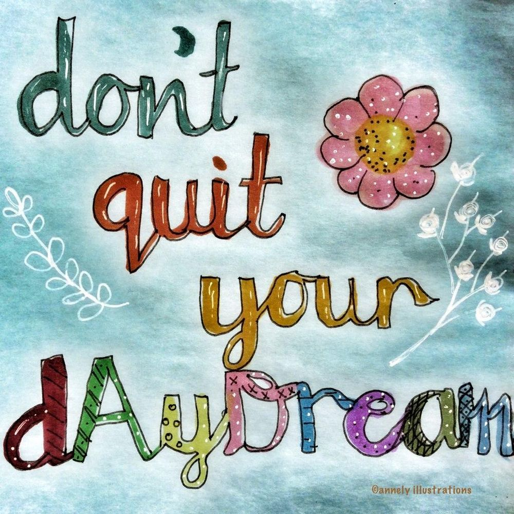Don't quit your daydream - image 1 - student project