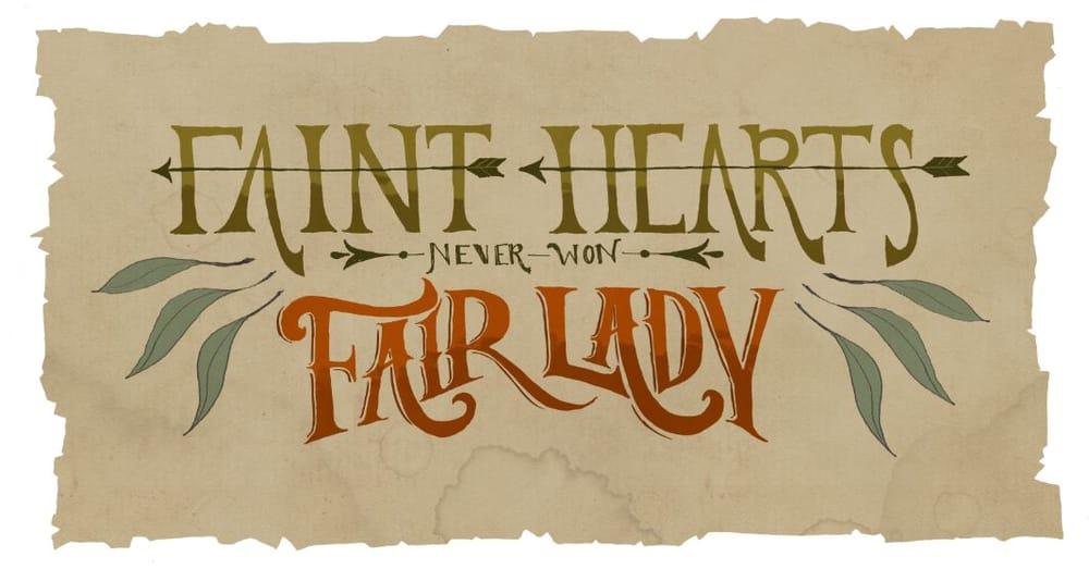 Faint Hearts Never Won Fair Lady - image 7 - student project