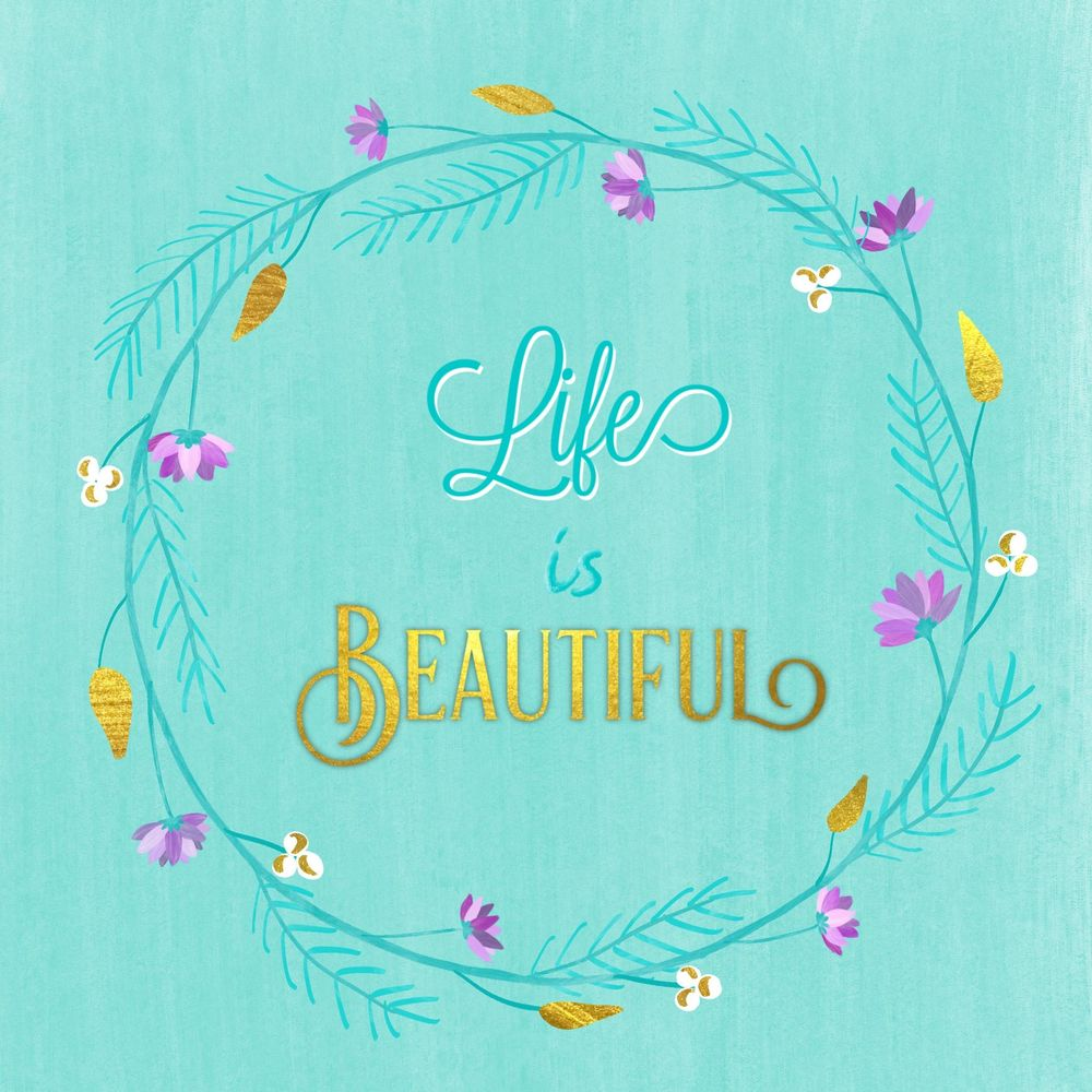 Life is BEAUTIFUL - image 1 - student project