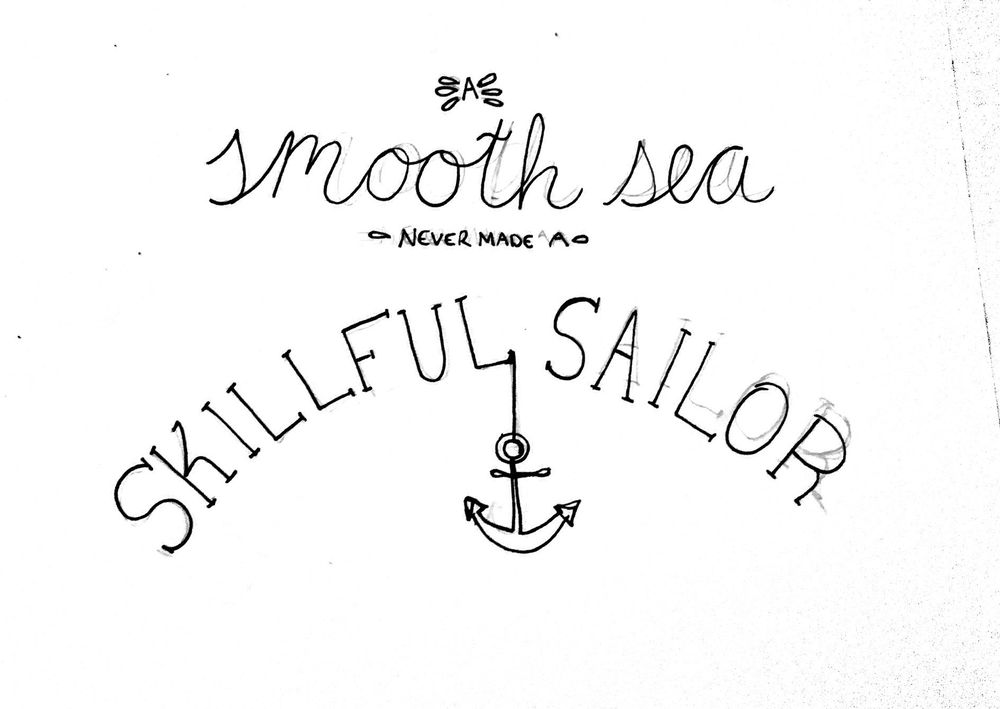 A Smooth Sea Never Made A Skillful Sailor - image 3 - student project