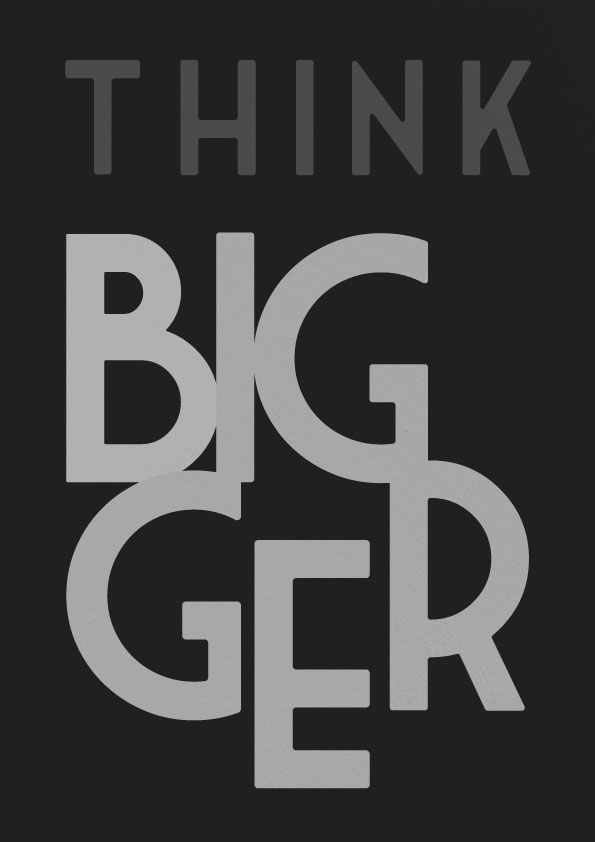 Think Bigger Poster - image 1 - student project