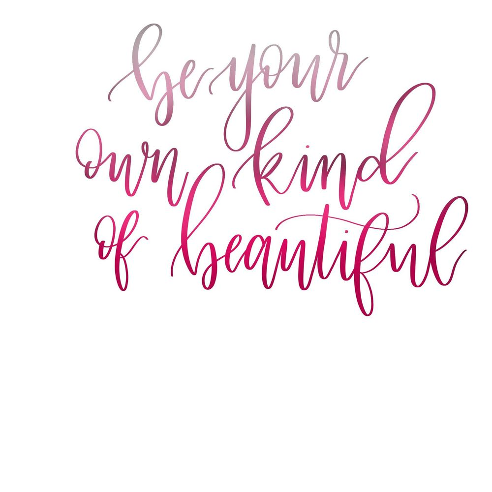 Be your own kind of beautiful - image 1 - student project