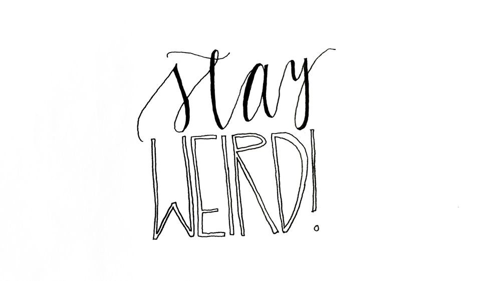 Stay Weird - image 1 - student project