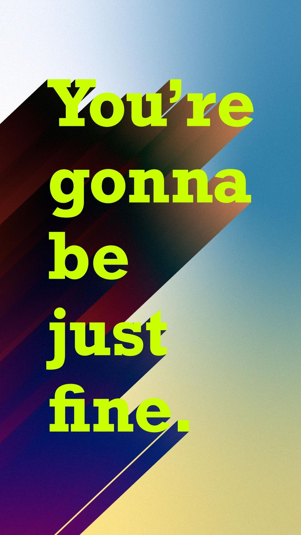 You're Gonna Be Just Fine - image 1 - student project