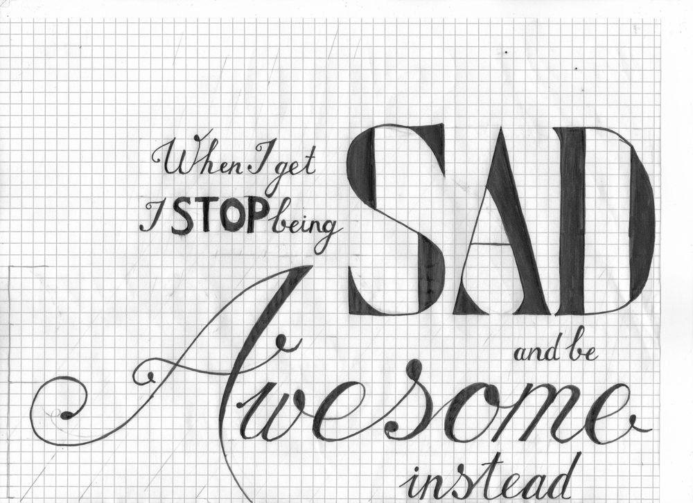 When I get sad, I stop being sad and be awesome instead! - image 5 - student project